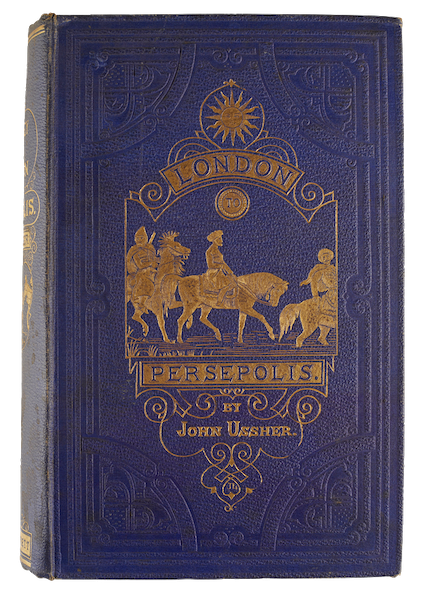 A Journey from London to Persepolis - Front Cover (1865)