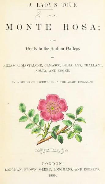A Lady's Tour Round Monte Rosa - Title Page (1859)