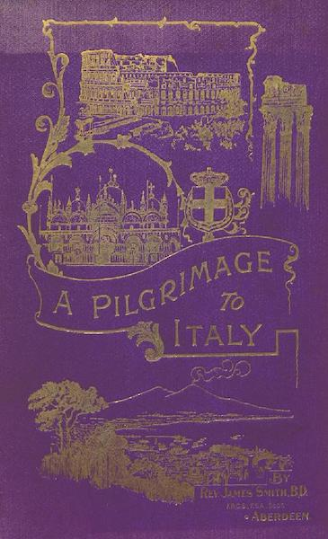 A Pilgrimage to Italy - Front Cover (1899)
