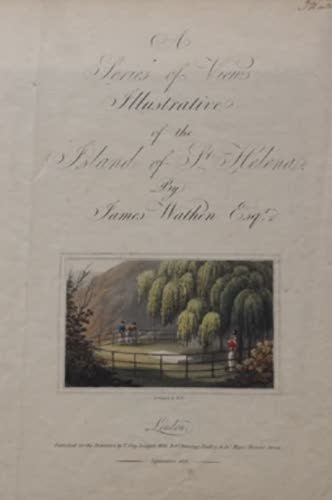 Aquatint & Lithography - A Series of Views Illustrative of the Island of St. Helena