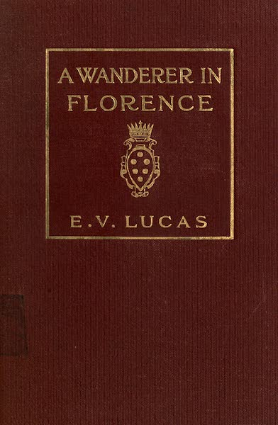 A Wanderer in Florence - Front Cover (1912)