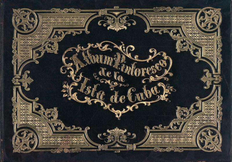 Album Pintoresco de la Isla de Cuba - Front Cover (1855)