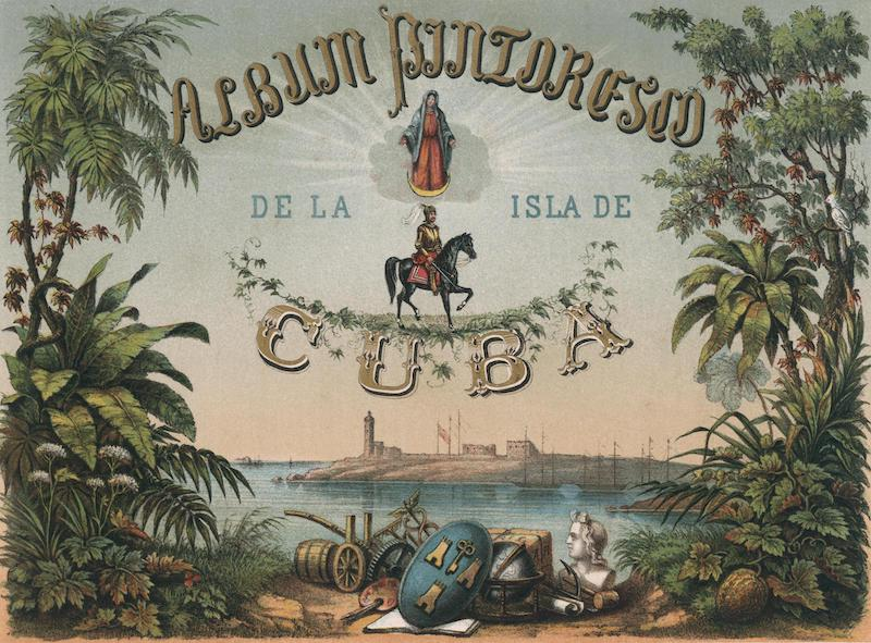 Album Pintoresco de la Isla de Cuba - Title Page (1855)