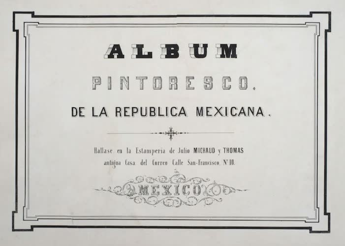 Aquatint & Lithography - Album Pintoresco de la Republica Mexicana