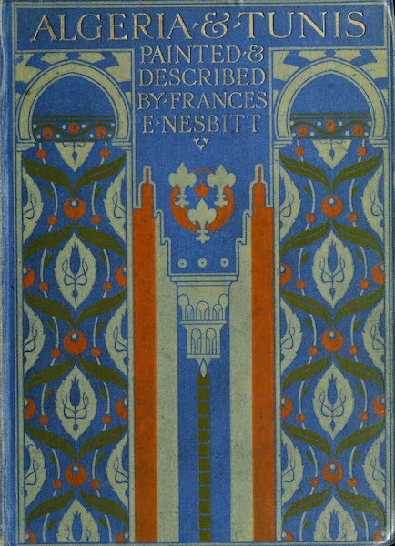 Algeria and Tunis, Painted and Described - Front Cover (1906)