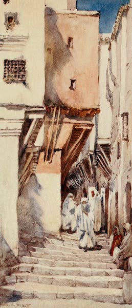 Algeria and Tunis, Painted and Described - An Old Street, Algiers (1906)