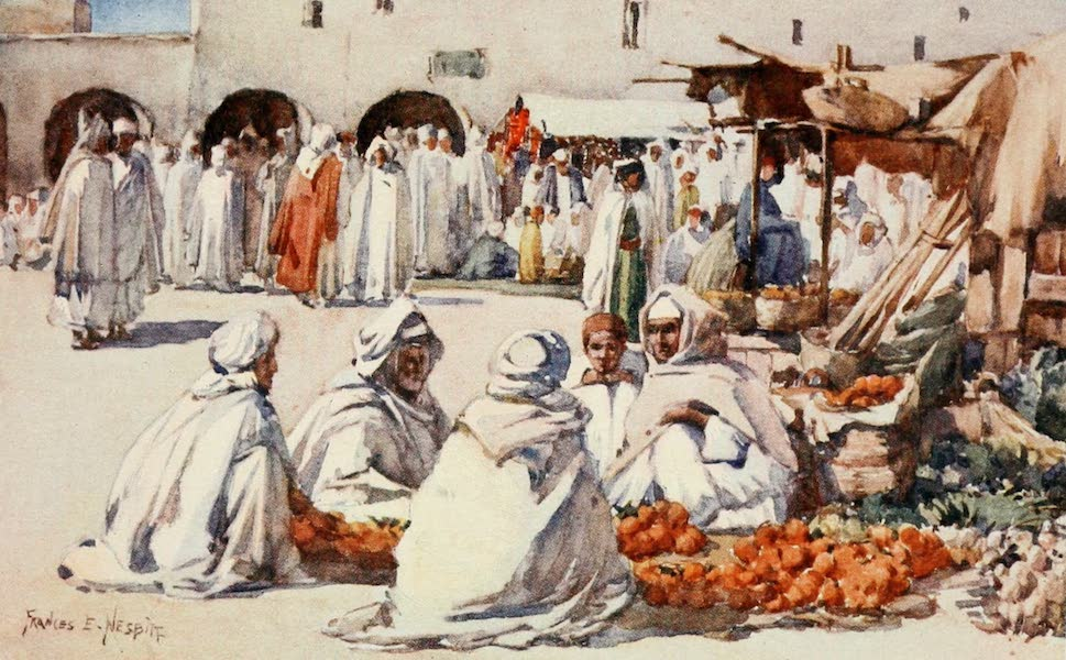 Algeria and Tunis, Painted and Described - The Fruit Market, Biskra (1906)