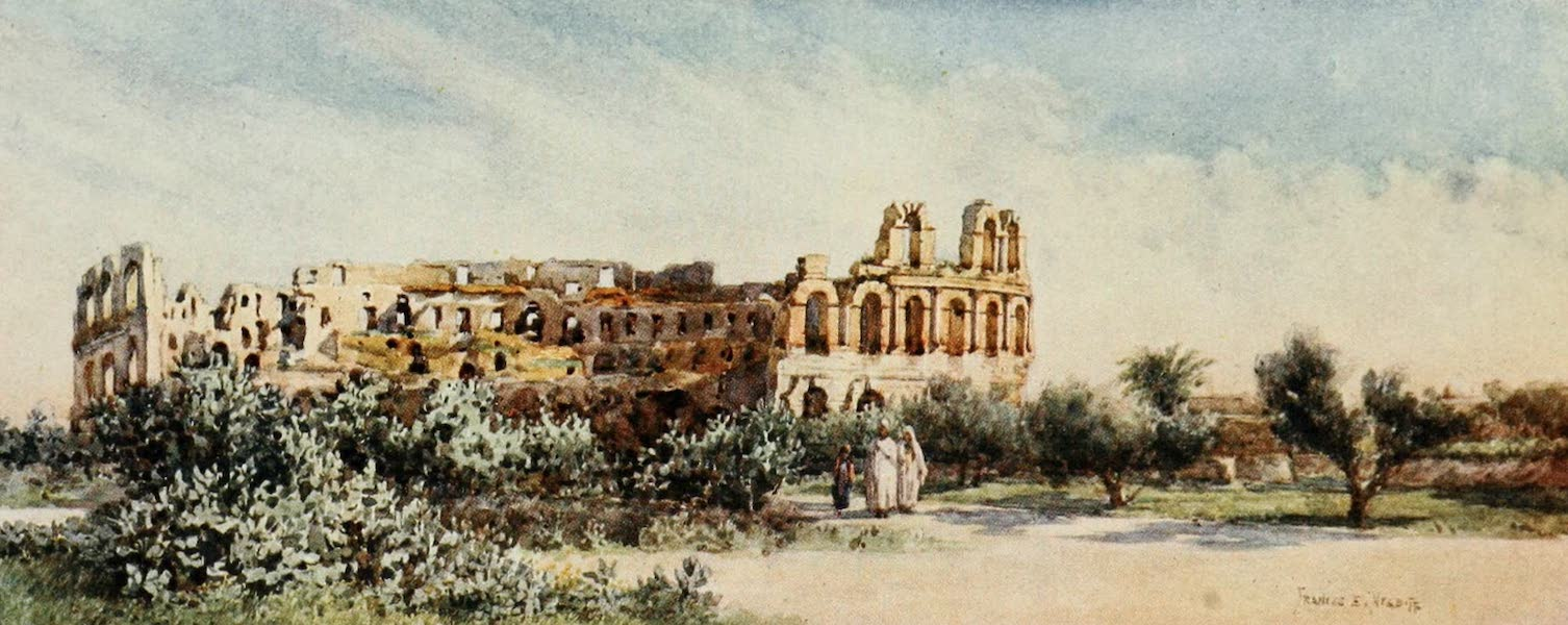 Algeria and Tunis, Painted and Described - The Roman Amphitheatre, El Djem (1906)