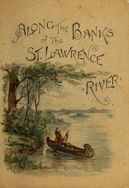 Along the Banks of the St. Lawrence River - Front Cover (1885)
