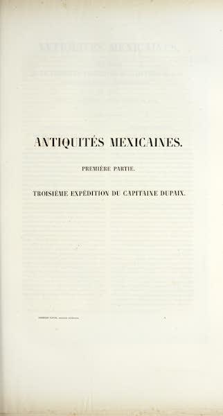 Antiquites Mexicaines - Troisieme Expedition du Captaine Dupaix (1844)