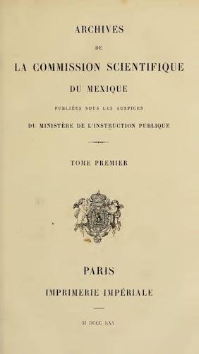 Archives de la Commission Scientifique du Mexique Vol. 1 (1865)