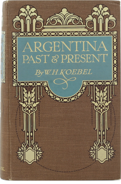 Argentina, Past and Present - Book Display II (1914)