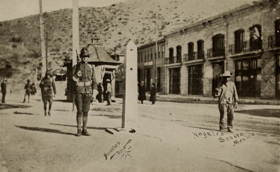 Arizona, The Wonderland - The Dividing Line Between Mexico and the United States at Nogales (1917)