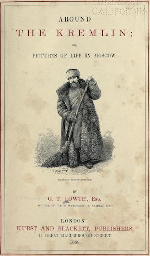 Around the Kremlin; or, Pictures of Life in Moscow (1868)