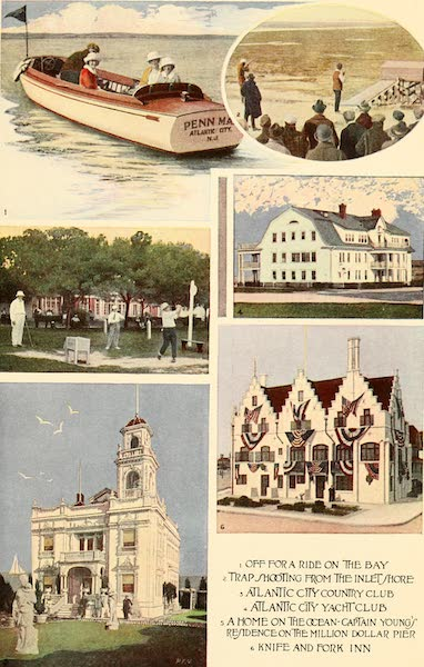 Atlantic City, the World's Play Ground - 1. Off for a Ride on the Bay | 2. Trap Shooting from the Inlet Shore | 3. Atlantic City Country Club | 4. Atlantic City Yacht Club | A Home one the Ocean | 5. Knife and Fork Inn (1922)