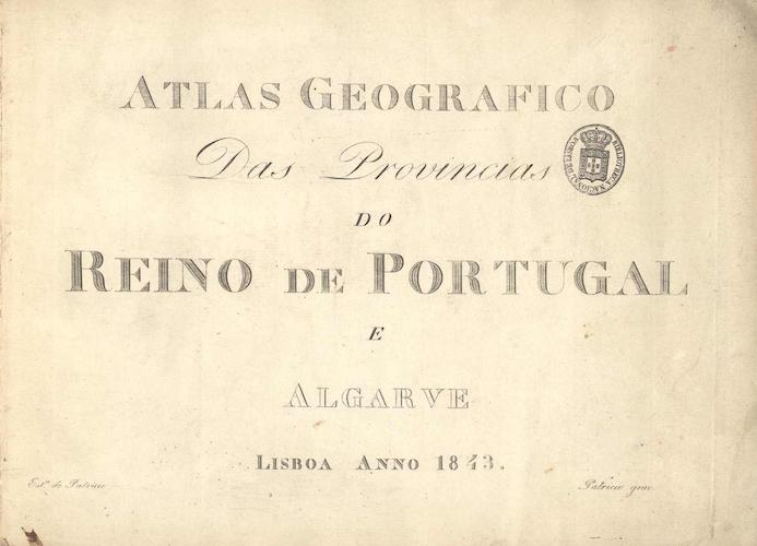 Atlas Geografico das Provincias do Reino de Portugal (1843)