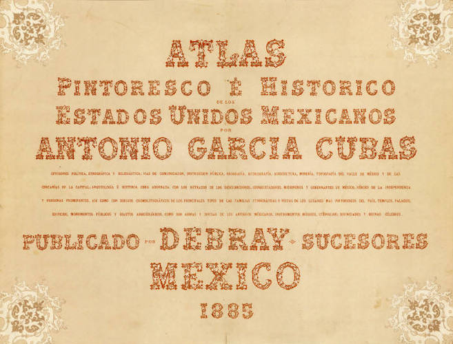 David Rumsey Cartography - Atlas Pintoresco e Historico De Los Estados Unidos Mexicanos