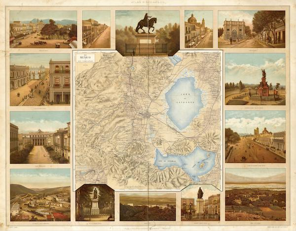 Atlas Pintoresco e Historico De Los Estados Unidos Mexicanos - Mexico y Sus Cercanias (1885)