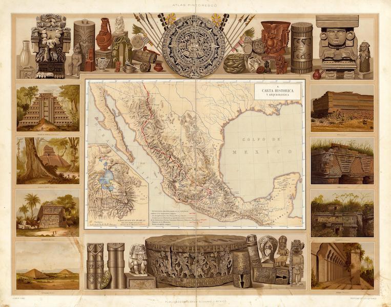 Atlas Pintoresco e Historico De Los Estados Unidos Mexicanos - Carta Historica y Arqueologica (1885)