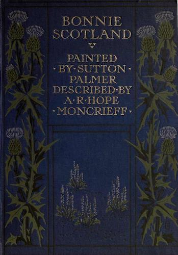 Bonnie Scotland Painted and Described (1912)