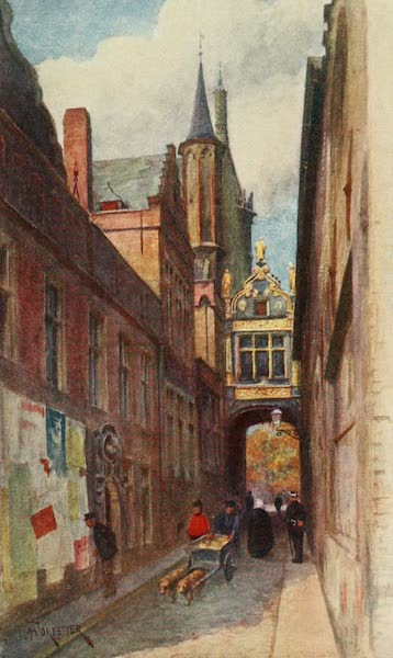 Bruges and West Flanders, Painted and Described - Bruges : Rué de l'Ane Aveugle (showing end of Town Hall and Bridge connecting it with Palais de Justice) (1906)
