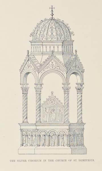 Byzantine Architecture - The Silver Ciborium in the Church of St. Demetrius (1864)