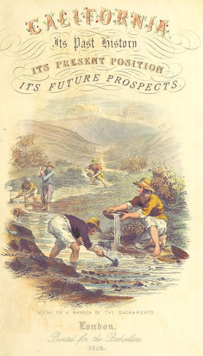 Aquatint & Lithography - California: Its Past History; Its Present Position; Its Future Prospects