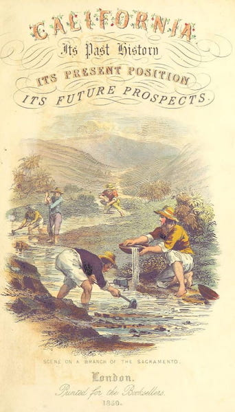 California: Its Past History; Its Present Position; Its Future Prospects - Title Page (1850)