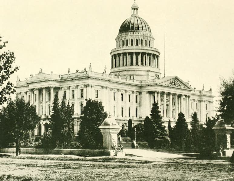 California the Wonderful - The State Capitol at Sacramento, domed in beaten gold (1914)