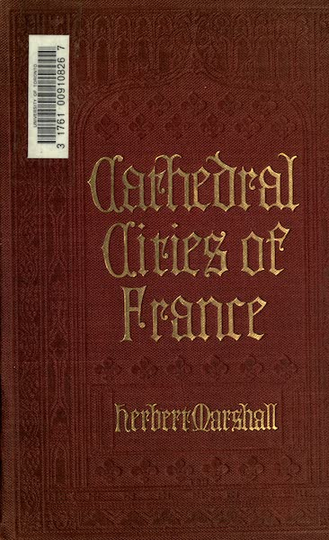Cathedral Cities of France - Front Cover (1907)