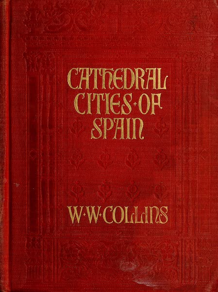Cathedral Cities of Spain - Front Cover (1909)