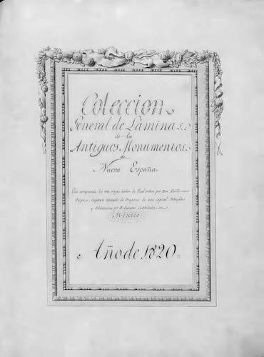 Spanish - Coleccion General de Laminas de los Antiguos Monumentos de Nueva Espana