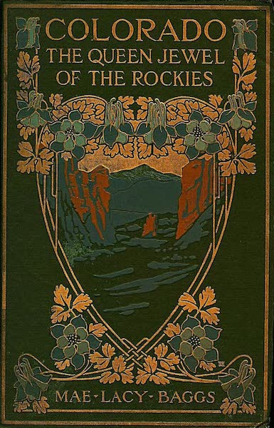Colorado, The Queen Jewel of the Rockies - Front Cover (1918)