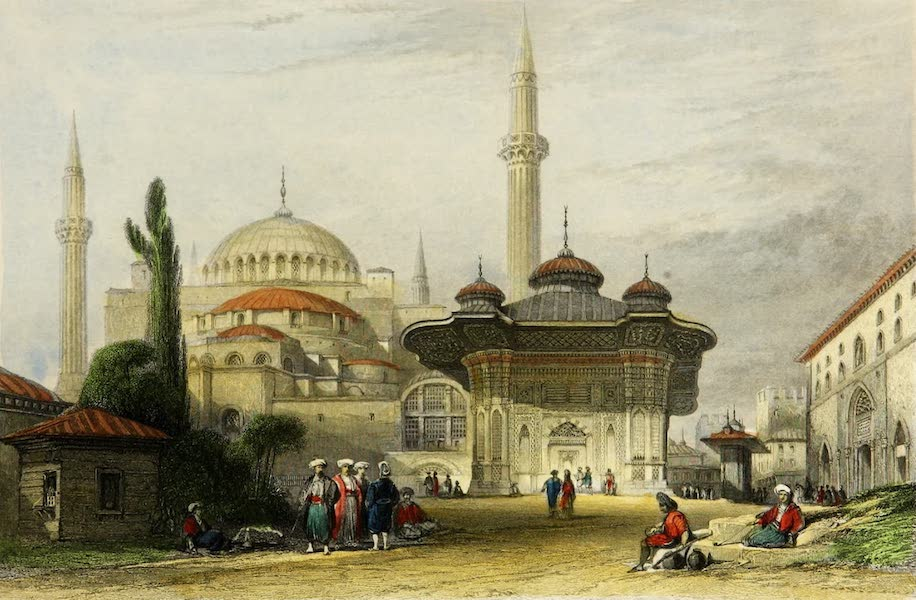 Constantinople and the Scenery of the Seven Churches of Asia Minor Vol. 2 - Mosque of Santa Sophia, and Fountain of the Seraglio (1839)