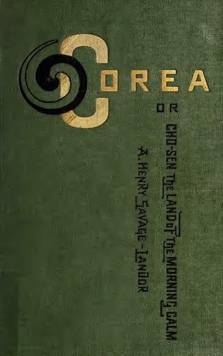 Corea or Cho-sen, the Land of the Morning Calm (1895)