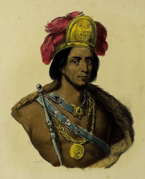 Costumes Civils, Militaires et Religieux du Mexique - Moctetzouma Xocotzin. Dernier Empereur du Mexique, peint par ordre de Fernand Cortez (1828)