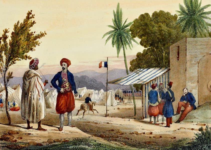 Costumes, Moeurs et Usages des Algeriens - Un Camp Francais (1837)