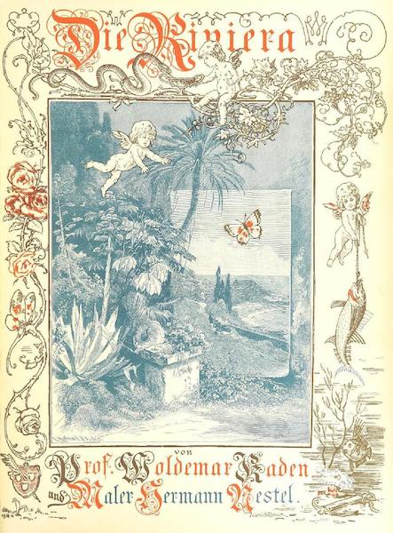 Die Riviera: Wanderziele und Winterasyle - Illustrated Title Page (1884)