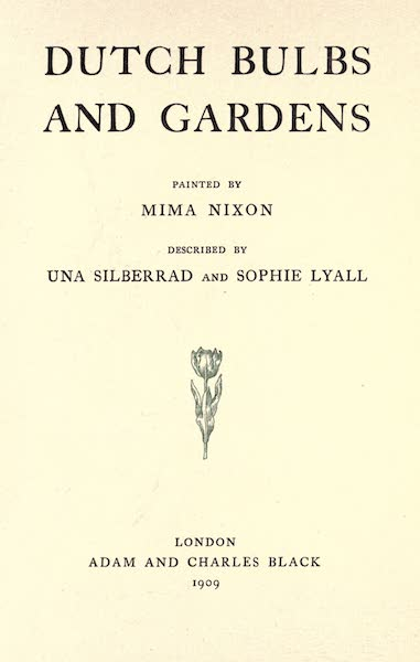 Dutch Bulbs and Gardens, Painted and Described - Title Page (1909)