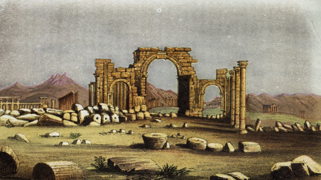 Egyptian Sepulchres and Syrian Shrines Vol. 1 - Triumphal Arch of Tadmor (1862)