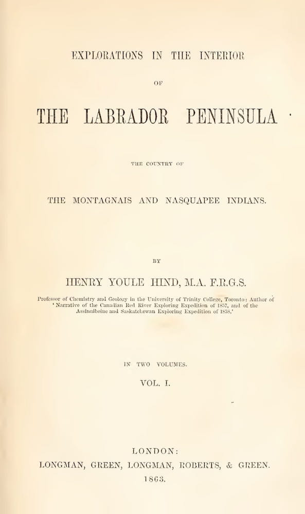 Explorations in the Interior of the Labrador Peninsula Vol. 1 (1863)