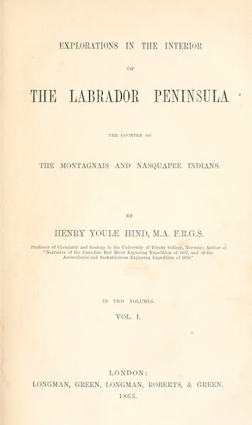 Explorations in the Interior of the Labrador Peninsula Vol. 1 - Title Page (1863)