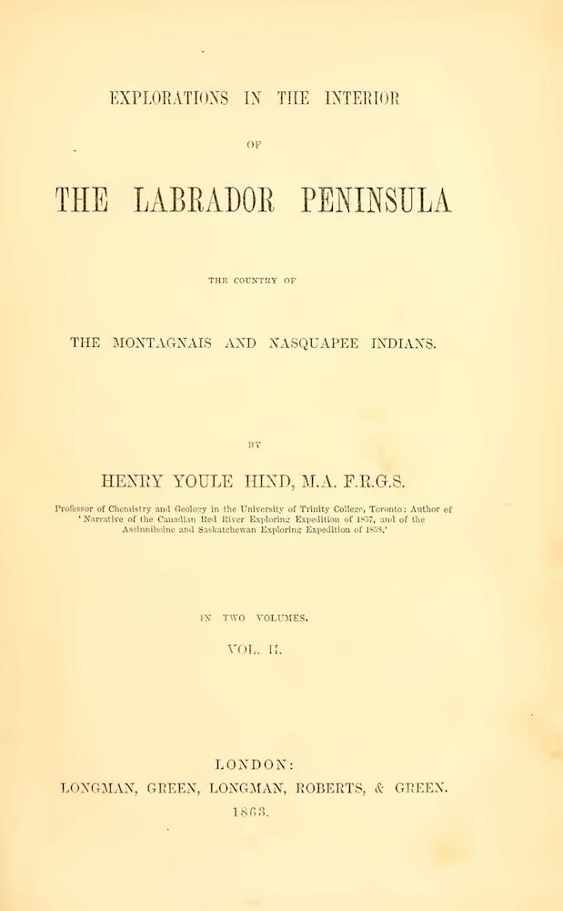 Explorations in the Interior of the Labrador Peninsula Vol. 2 (1863)