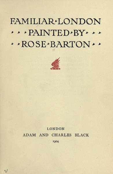 Familiar London Painted by Rose Barton - Title Page (1904)