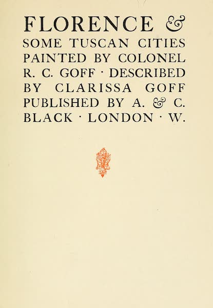 Florence & Some Tuscan Cities Painted and Described - Title Page (1905)