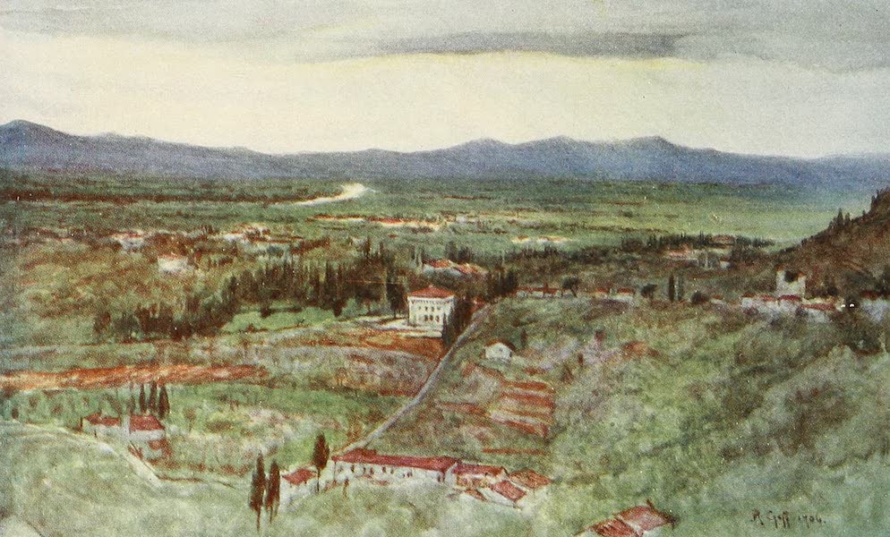 Florence & Some Tuscan Cities Painted and Described - The Green Plains of Tuscany, and winding Arno (1905)