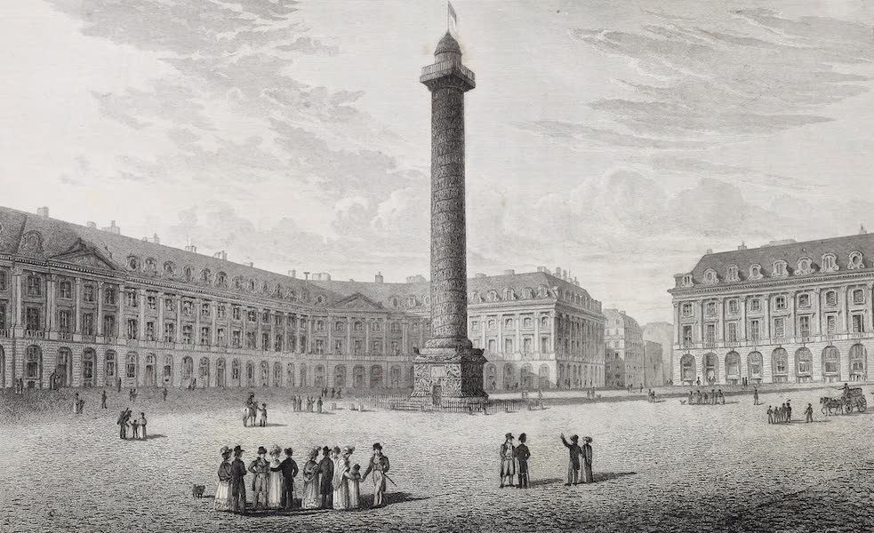 French Scenery - Place Vendome, and Column of Austerlitz (1822)