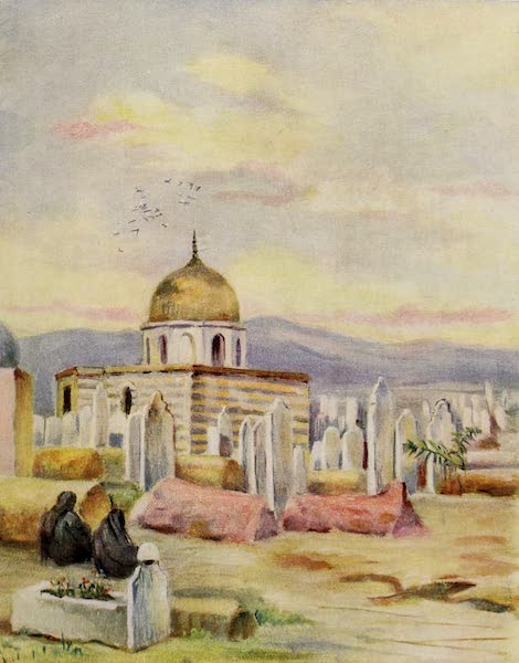 From Damascus to Palmyra - Tomb of Sitti Fatmeh, Daughter of Mohammed, Meidan, Damascus (1908)