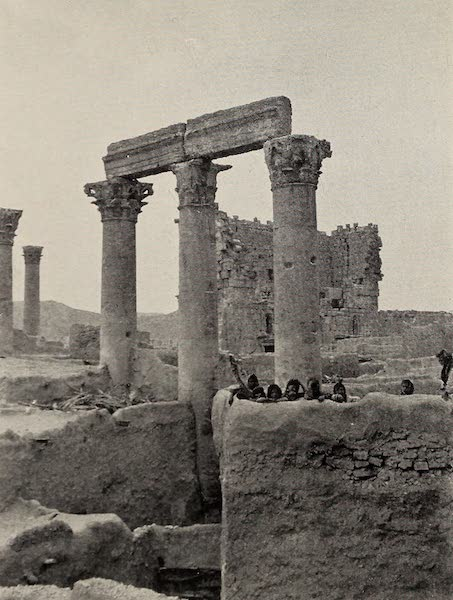 From Damascus to Palmyra - Temple of the Sun, Palmyra, shewing Native Houses among the Columns. From a Photograph (1908)