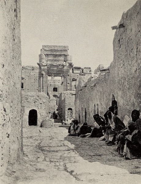 From Damascus to Palmyra - Arab Village inside the Court of the Temple of the Sun, Palmyra. From a Photograph (1908)